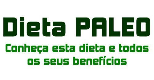 Conheça a Dieta PALEO e todos os seus benefícios